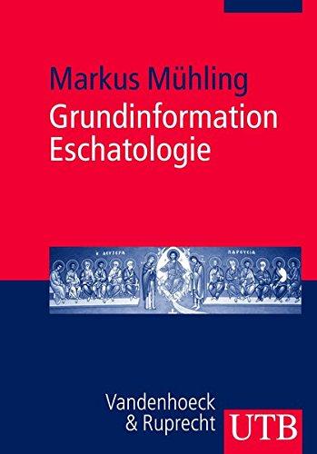 9783825229184: Grundinformation Eschatologie: Systematische Theologie aus der Perspektive der Hoffniung