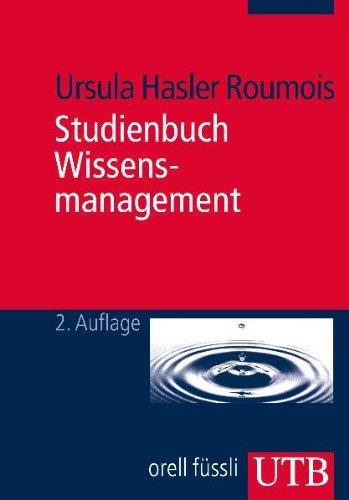 9783825229542: Studienbuch Wissensmanagement: Grundlagen der Wissensarbeit in Wirtschafts-, Non- Profit- und Public- Organisationen