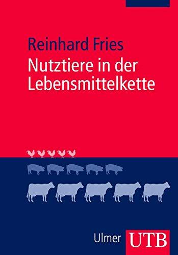 Nutztiere in der Lebensmittelkette: Fries, Reinhard