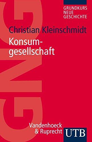 9783825231057: Konsumgesellschaft (Grundkurs Neue Geschichte/Utb)