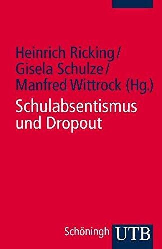 9783825232139: Schulabsentismus und Drop-out: Erscheinungsformen - Erkl�rungsans�tze - Intervention