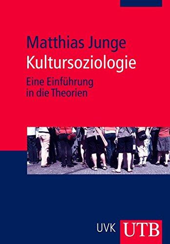 9783825232993: Kultursoziologie: Eine Einführung in die Theorien