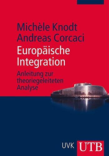 9783825233617: Europäische Integration: Anleitung zur theoriegeleiteten Analyse