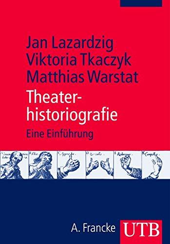 9783825233624: Theaterhistoriografie: Eine Einführung