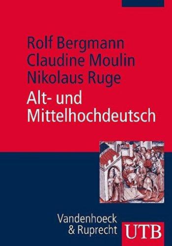 9783825235345: Alt- und Mittelhochdeutsch: Arbeitsbuch zur Grammatik der �lteren deutschen Sprachstufen und zur deutschen Sprachgeschichte