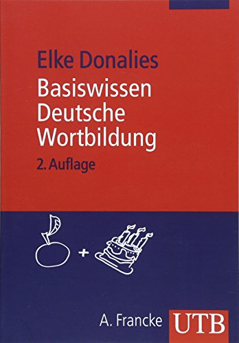 9783825235970: Basiswissen Deutsche Wortbildung