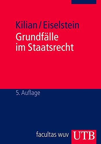 9783825236151: Grundf�lle im Staatsrecht: Ein methodischer Kurs zur Einf�hrung in das �ffentliche Recht