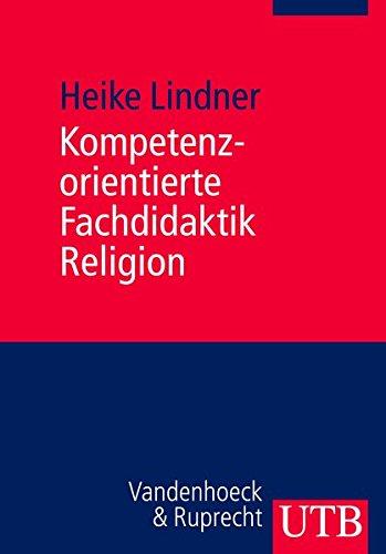 9783825236298: Kompetenzorientierte Fachdidaktik Religion: Praxishandbuch für Studium und Referendariat