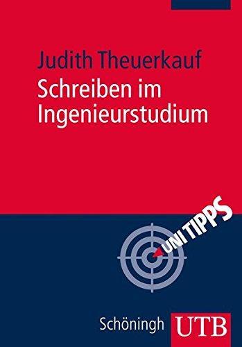 9783825236441: Schreiben im Ingenieurstudium: Effektiv und effizient zu Bachelor-, Master- und Doktorarbeit (Uni-Taschenbücher)