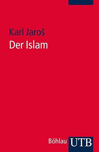 9783825237288: Der Islam: Historische Grundlagen Und Glaubenslehre