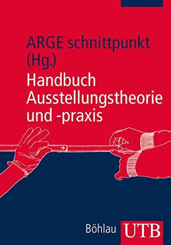 Handbuch Ausstellungstheorie Und Praxis