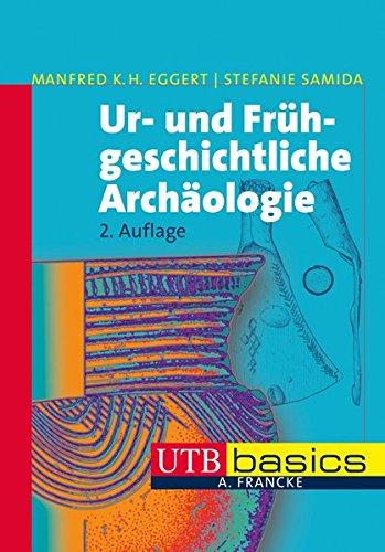 Ur- und Frühgeschichtliche Archäologie: Eggert, Manfred K.