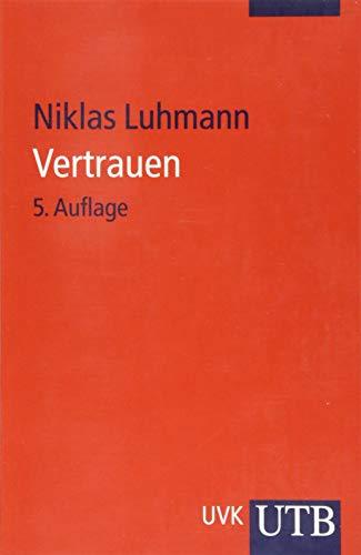 Vertrauen: Ein Mechanismus der Reduktion sozialer Komplexität: Luhmann, Niklas