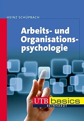 Arbeits- und Organisationspsychologie - Schüpbach, Heinz