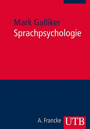 Sprachpsychologie - Mark Galliker