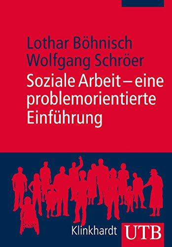 Soziale Arbeit - eine problemorientierte Einführung: Böhnisch, Lothar /