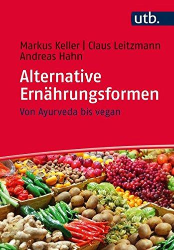 9783825243340: Alternative Ernährungsformen: Von Ayurveda bis vegan