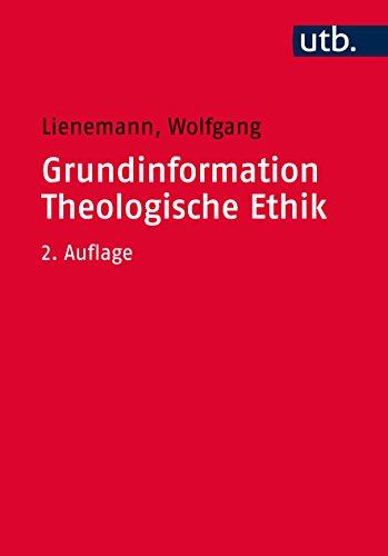 9783825245009: Grundinformation Theologische Ethik