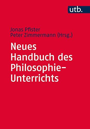Neues Handbuch des Philosophie-Unterrichts: Pfister, Jonas /