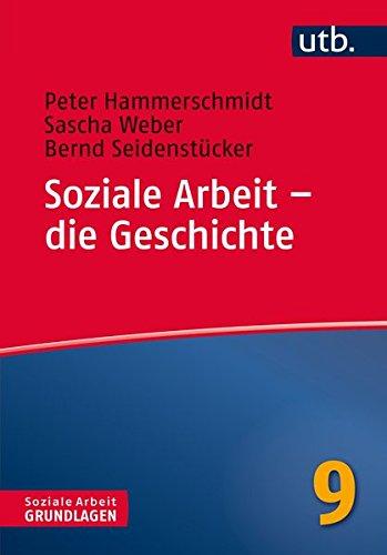 9783825245825: Soziale Arbeit - die Geschichte