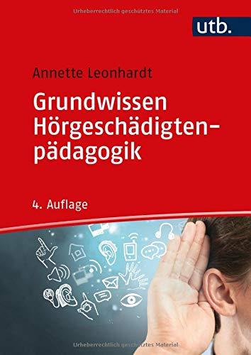 Grundwissen Hörgeschädigtenpädagogik: Annette Leonhardt