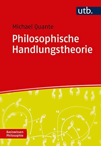 Philosophische Handlungstheorie - Quante, Michael