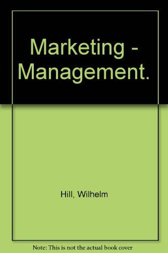 Marketing-Management: Hill, Wilhelm / Rieser, Ignaz