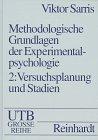Methodologische Grundlagen der Experimentalpsychologie, Bd.2, Versuchsplanung und: Sarris, Viktor