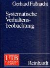Systematische Verhaltensbeobachtung [Gebundene Ausgabe] Gerhard Faßnacht (Autor): Gerhard Faßnacht