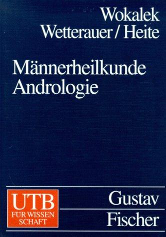 9783825280970: M�nnerheilkunde. Andrologie. Einf�hrung in die Krankheiten und Funktionsst�rungen der m�nnlichen Genitale