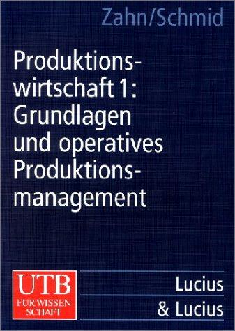 9783825281267: Produktionswirtschaft I: Grundlagen und operatives Produktionsmanagement