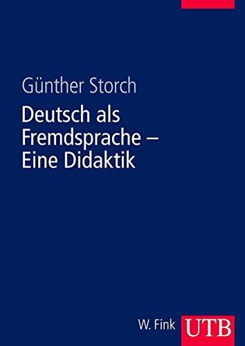 9783825281847: Deutsch als Fremdsprache. Eine Didaktik: Theoretische Grundlagen und praktische Unterrichtsgestaltung