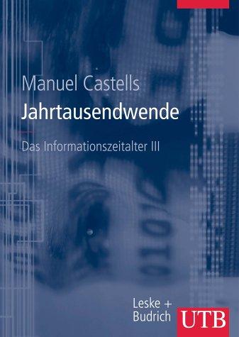9783825282615: Das Informationszeitalter 3. Jahrtausendwende. Studienausgabe. Wirtschaft - Gesellschaft - Kultur
