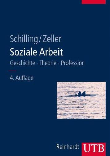 Soziale Arbeit: Geschichte - Theorie - Profession. Studienbuch für soziale Berufe 1 - Schilling, Johannes; Zeller, Susanne