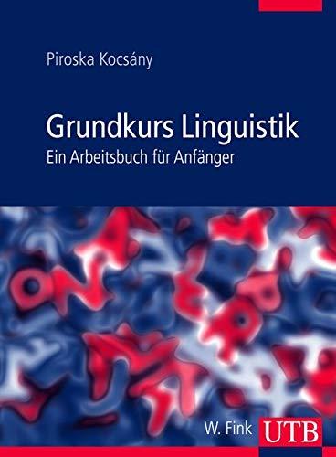 9783825284343: Grundkurs Linguistik: Ein Arbeitsbuch für Anfänger