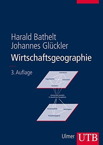 9783825284923: Wirtschaftsgeographie: Ökonomische Beziehungen in räumlicher Perspektive