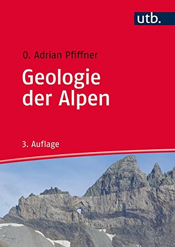 Geologie der Alpen: O. Adrian Pfiffner