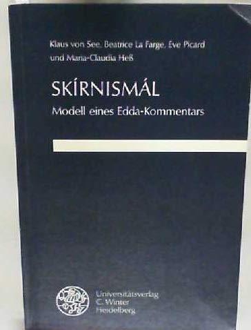 SKÍRNISMÁL. Modell eines Edda-Kommentars. Von Klaus von See u. a. - EDDA -