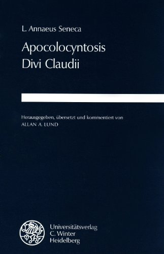 Apocolocyntosis Divi Claudii. Herausgegeben, übersetzt und kommentiert von Allan A. Lund. - Seneca, Lucius Annaeus