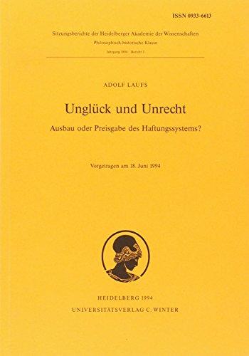 Unglück und Unrecht : Ausbau oder Preisgabe des Haftungssystems? ; Vorgetragen am 18. Juni 1994 - Laufs, Adolf