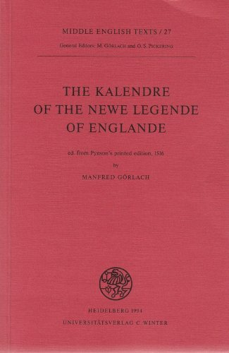 The Kalendre of the Newe Legende of Englande : Ed. from Pynson's printed edition, 1516 - Manfred Görlach
