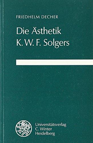 Die Ästhetik K.W.F. Solgers - Friedhelm Decher