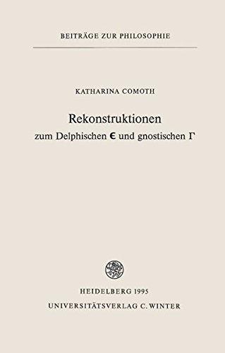 Rekonstruktionen zum Delphischen Î• [Epsilon] und gnostischen Î