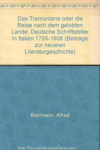 Das Tramontane oder die Reise nach dem: Behrmann, Alfred: