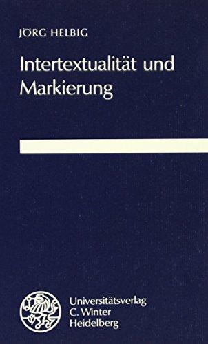 9783825303402: Intertextualit�t und Markierung: Untersuchungen zur Systematik und Funktion der Signalisierung von Intertextualit�t (Beitr�ge zur neueren Literaturgeschichte)