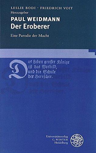 Der Eroberer. Eine Parodie der Macht. Hrsg. und erläutert von Leslie Bodi, Friedrich Voit. - Weidmann, Paul