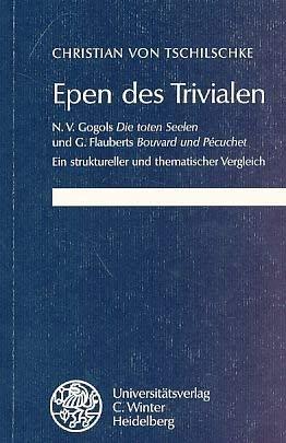 """Epen des Trivialen : N. V. Gogols """"Die toten Seelen"""" und G. Flauberts """"Bouvard und P..."""