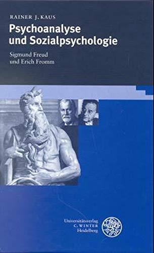 Psychoanalyse und Sozialpsychologie: Sigmund Freud und Erich: Kaus, Rainer J