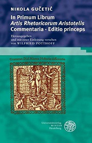 In primum librum 'Artis rhetoricorum Aristotelis' Commentaria - Nikola Gu¿etiOE