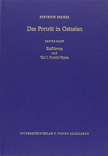 Das Porträt in Ostasien. Erster Band. Einführung und Teil I: Porträt-Typen. - Seckel, Dietrich